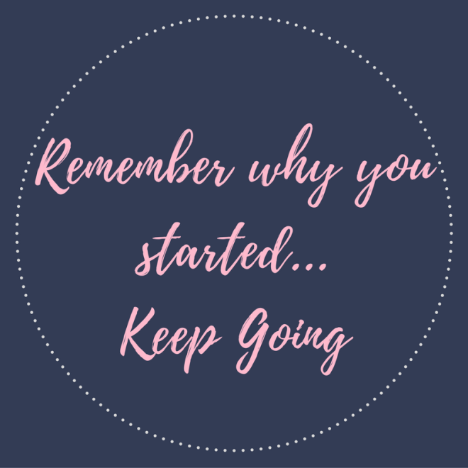 remember-why-you-started-keep-going